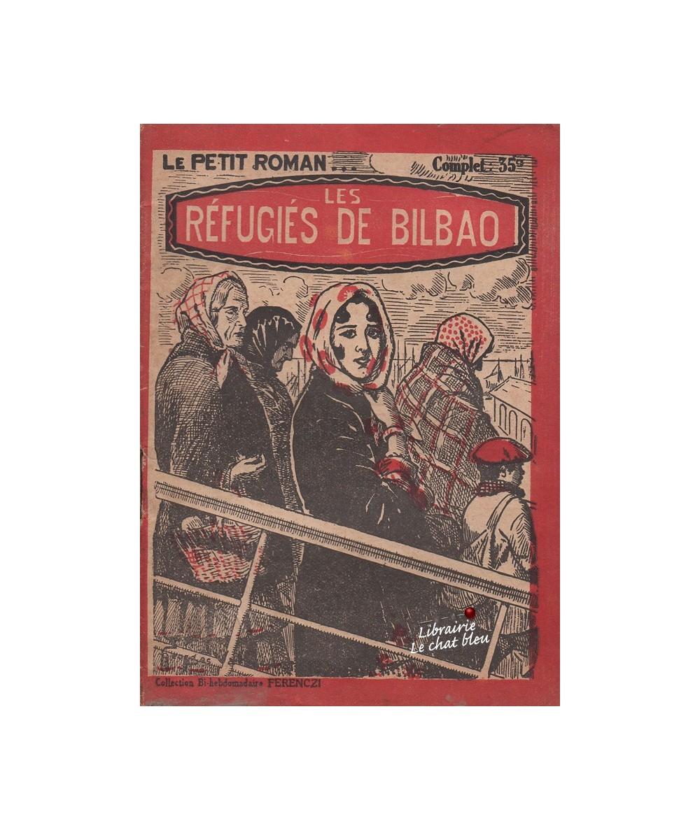 N° 572 - Les réfugiés de Bilbao par Jean Miroir - Roman d'amour inédit