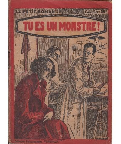 Tu es un monstre ! (Paul Maraudy) - Le Petit Roman Ferenczi N° 461