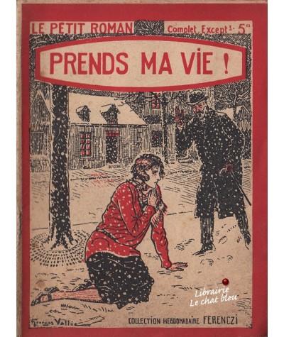 Prends ma vie ! (René Poupon) - Ferenczi, Le Petit Roman N° 1