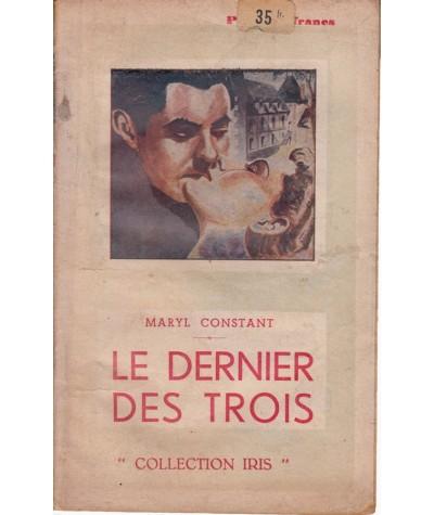 Le dernier des trois (Maryl Constant) - Collection Iris N° 11