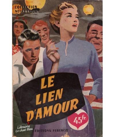 Le lien d'amour (Jacques Redanges) - Collection Ferenczi Notre Coeur N° 22