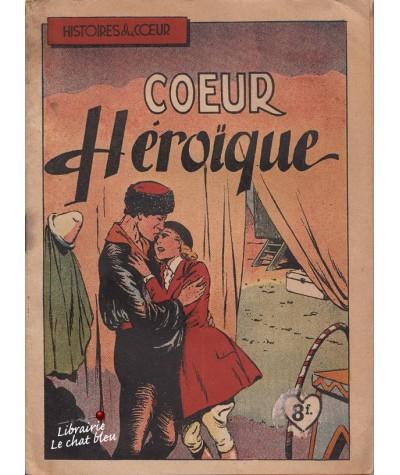 Coeur Héroïque (Annie Achard) - Le danseur mondain (André Pierrelouis) - Histoires du Coeur