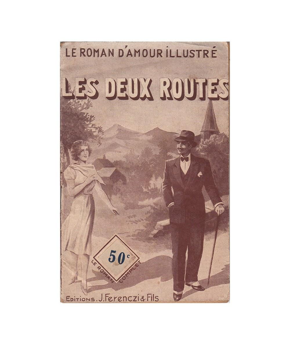 N° 322 - Les deux routes par Claude De Vaudac - Roman d'amour