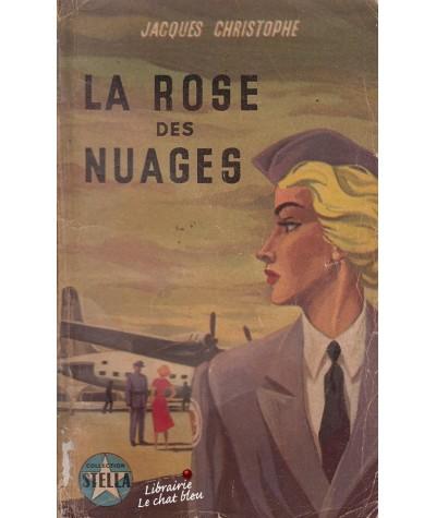 La rose des nuages (Jacques Christophe) - Collection STELLA N° 594