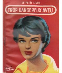 Trop dangereux aveu (Rochelle Creed) - Le Petit Livre N° 1995