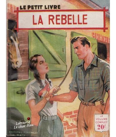 La rebelle (Huguette Gilles) - Le Petit Livre N° 1763