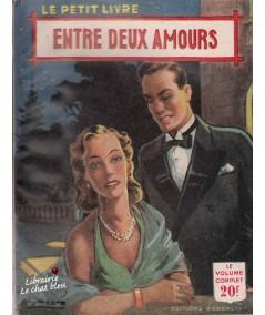 Entre deux amours (Anna Michel) - Le Petit Livre N° 1760
