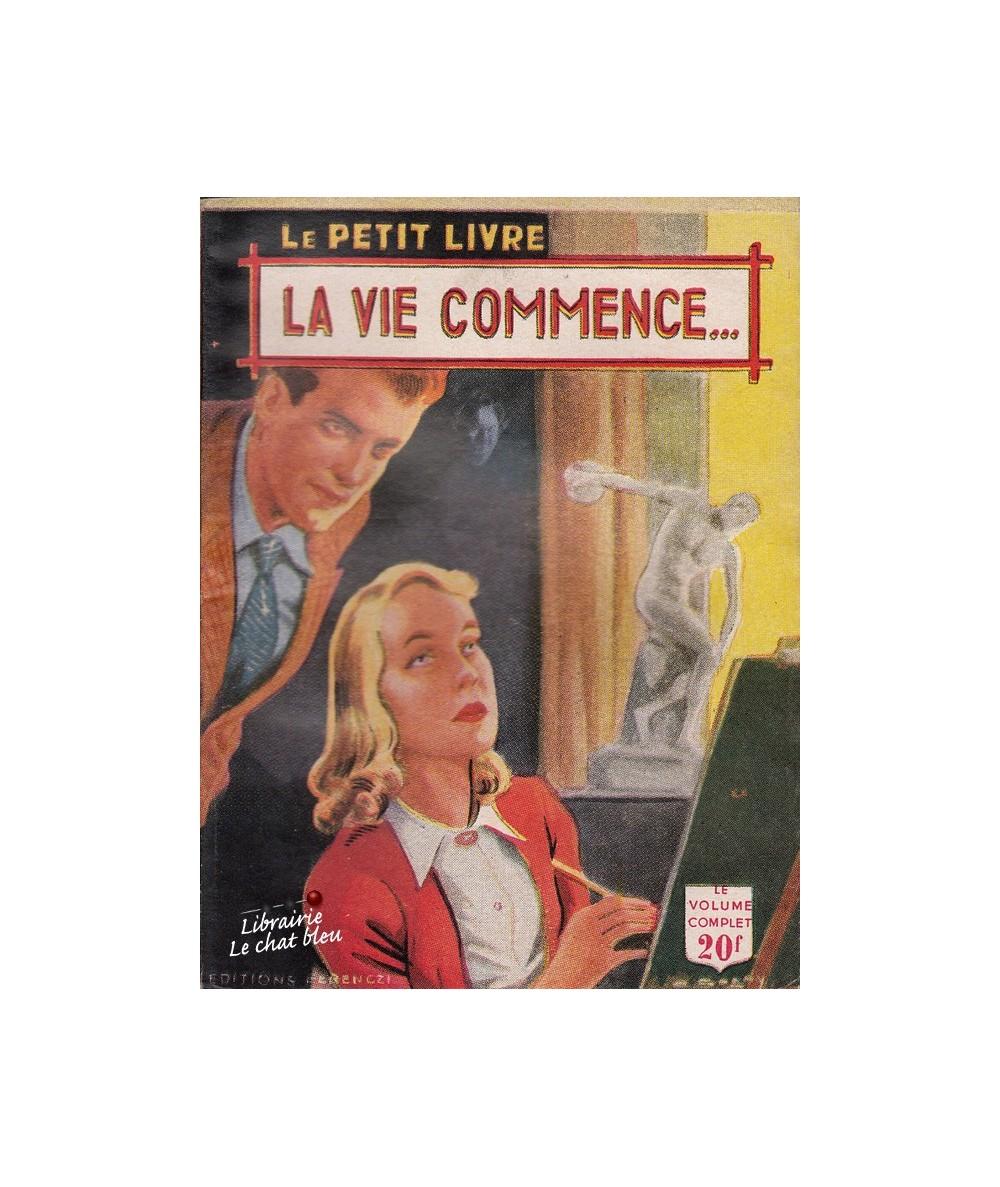La vie commence... (Huguette Gilles) | Le Petit Livre N° 1720