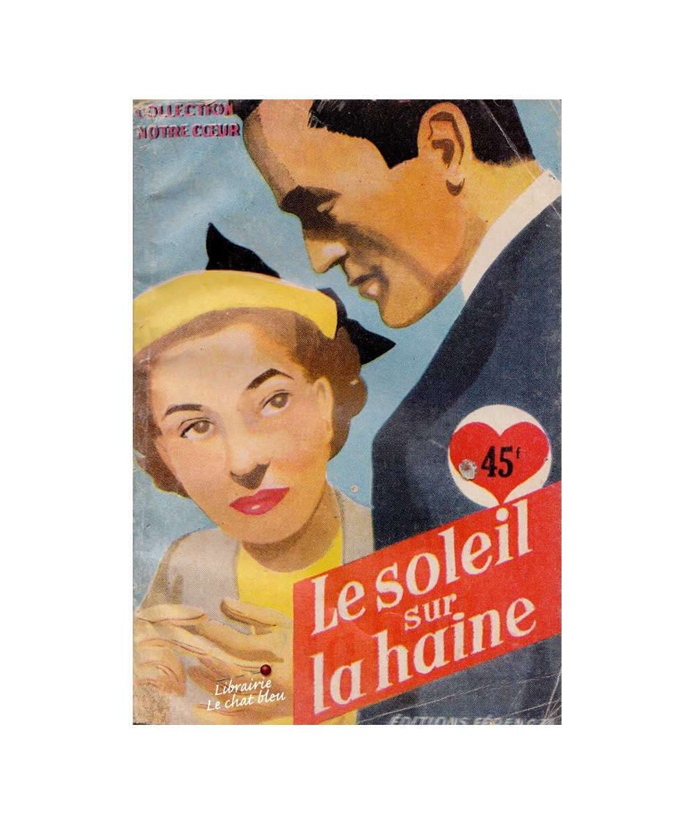 N° 15 - Le soleil sur la haine de Paul Maraudy - Collection Notre Coeur