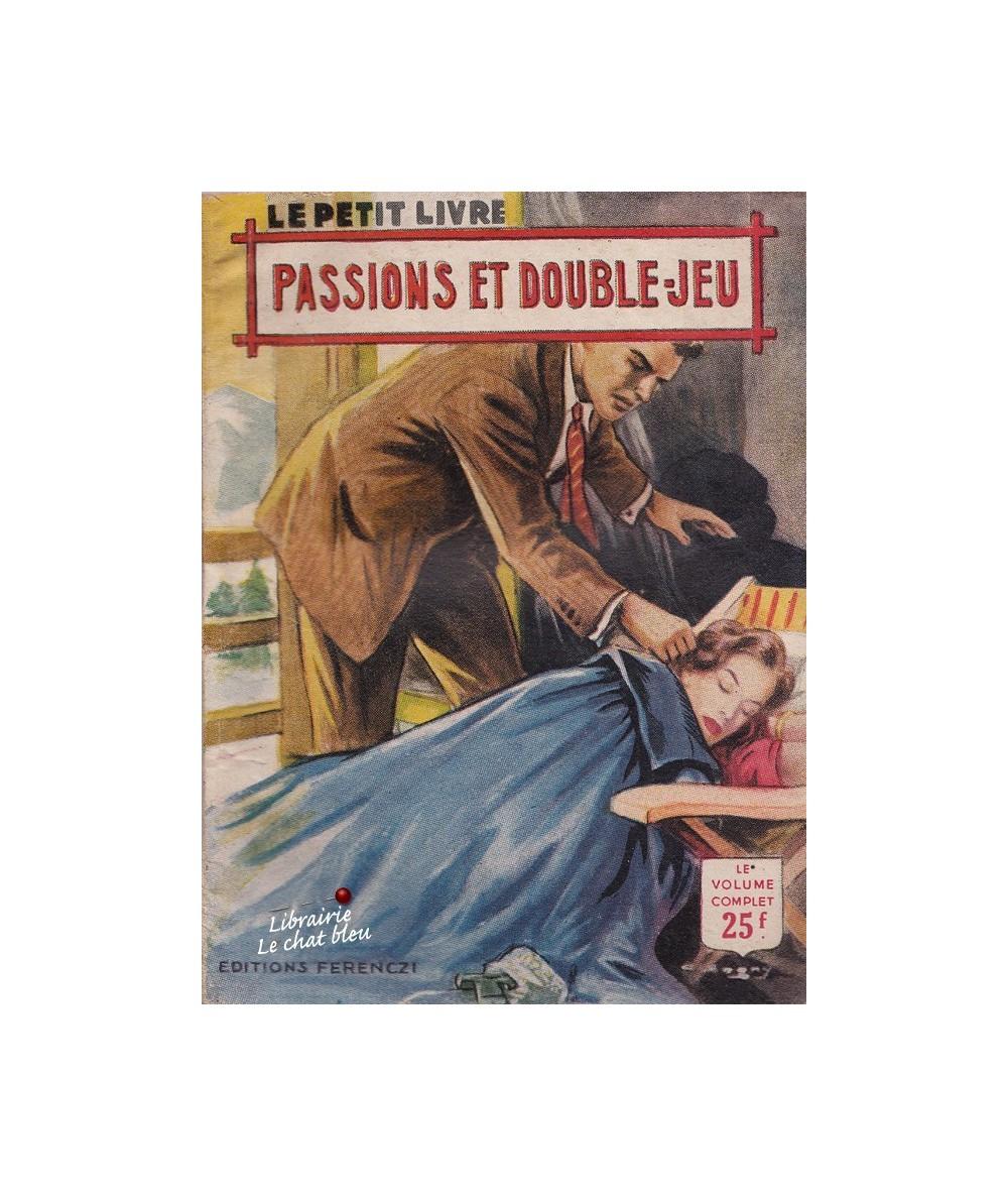 Passions et double-jeu (Rochelle Creed) - Le Petit Livre N° 1844