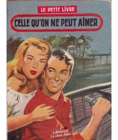 Celle qu'on ne peut aimer (Laurette Jacques) - Le Petit Livre N° 1970