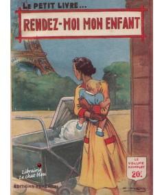 Rendez-moi mon enfant (René-Paul Noël) - Le Petit Livre N° 1654