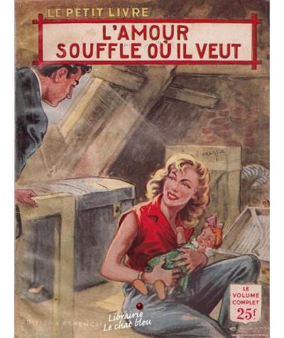 L'amour souffle où il veut (Monique Duval) - Le Petit Livre N° 1947