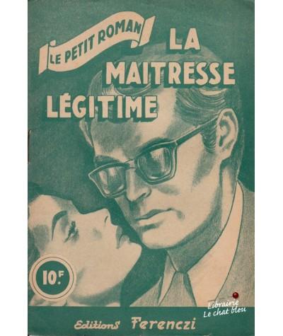 La maîtresse légitime (Francine Robert) - Le petit roman N° 1180