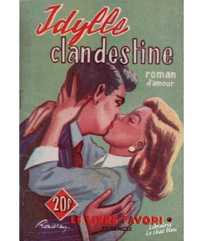 Idylle clandestine (Francine Robert) - Le roman favori N° 1165