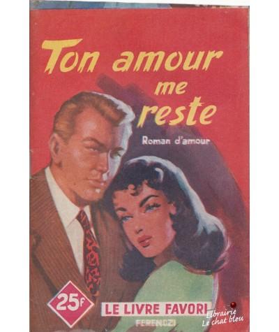 Ton amour me reste (Ariette Prêle) - Le livre favori N° 1203