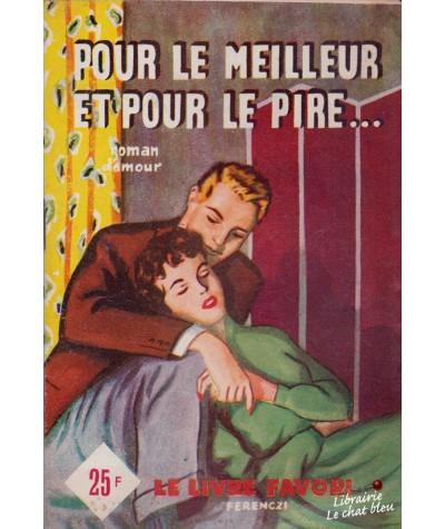 Pour le meilleur et pour le pire... (France Noël) - Le livre favori N° 1187