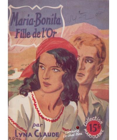 Maria-Bonita, Fille de l'Or (Lyna Claude) - Collection Marjolaine