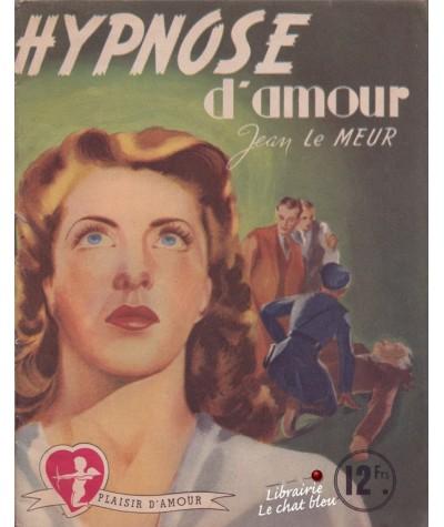 Hypnose d'amour (Jean Le Meur) - Plaisir d'Amour