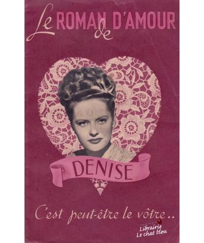 Le roman d'amour de Denise (Francine Robert), C'est peut-être le vôtre…