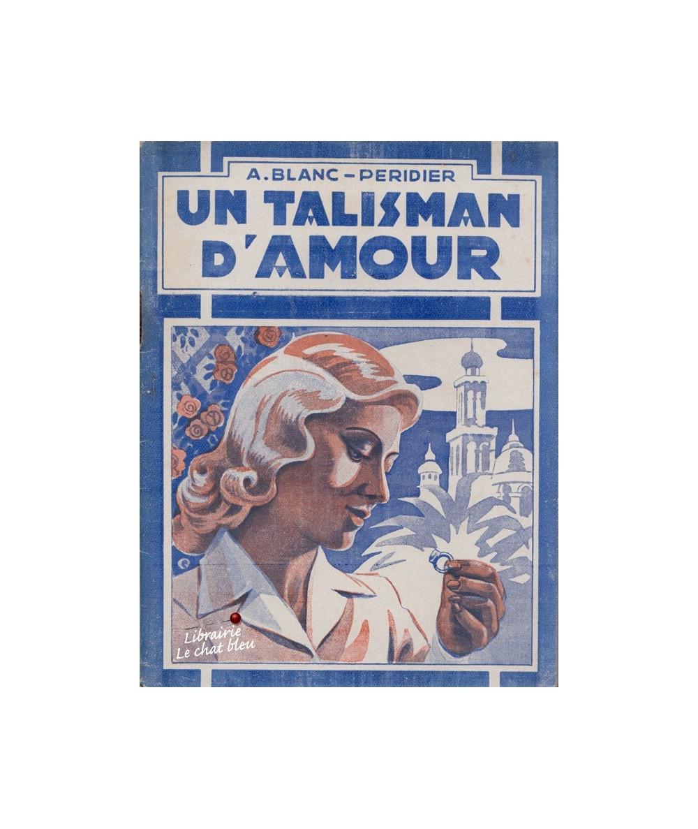 Un talisman d'amour par A. Blanc-Péridier