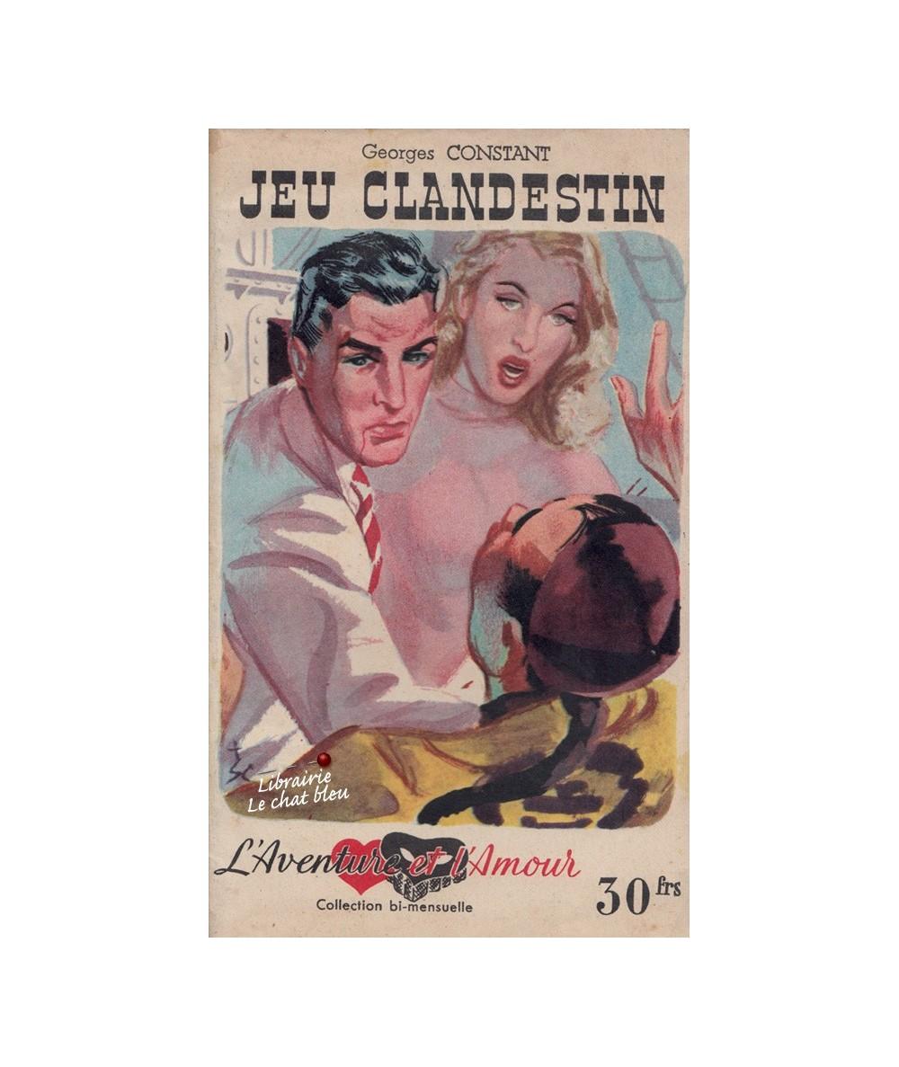 Jeu clandestin (Georges Constant) - Collection l'Aventure et l'Amour