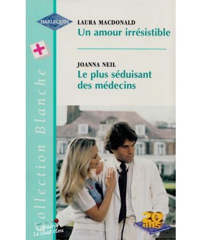 Un amour irrésistible - Le plus séduisant des médecins - Harlequin Blanche N° 444