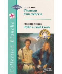 L'honneur d'un médecin - Idylle à Gold Creek - Harlequin Blanche N° 429