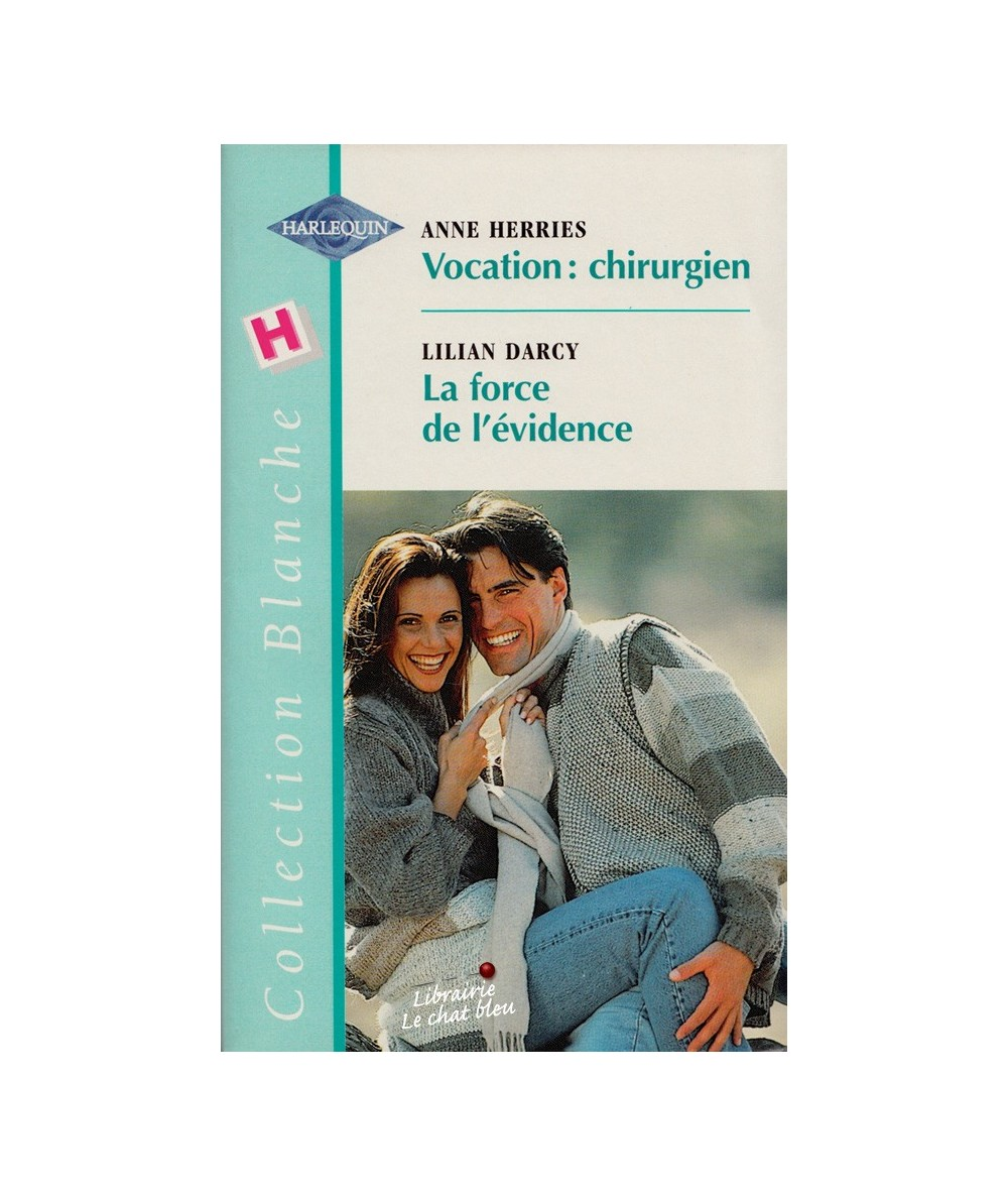 N° 549 - Vocation : chirurgien (Anne Herries) - La force de l'évidence (Lilian Darcy)