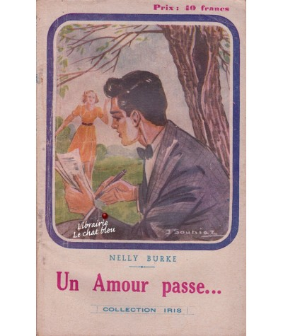 Un amour passe... (Nelly Burke) - Collection Iris N° 31