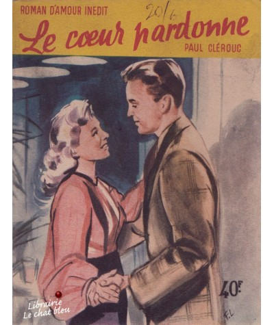 Le coeur pardonne (Paul Clérouc) - Collection Bouton d'or