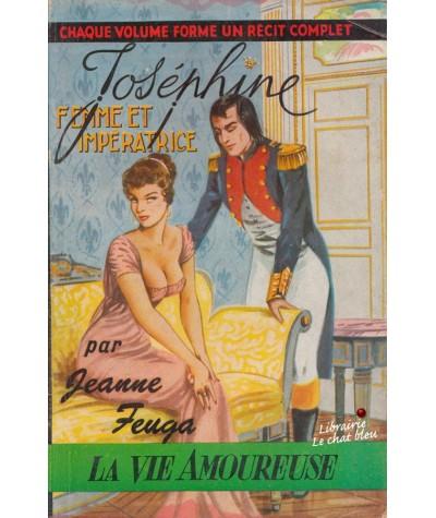 Joséphine, femme et impératrice (Jeanne Feuga) - La Vie Amoureuse N° 25