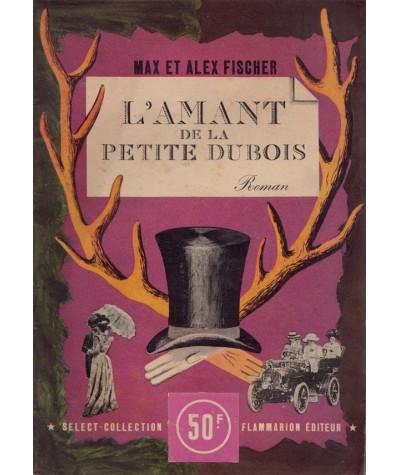 L'amant de la petite Dubois (Max et Alex Fischer) - Select-Collection