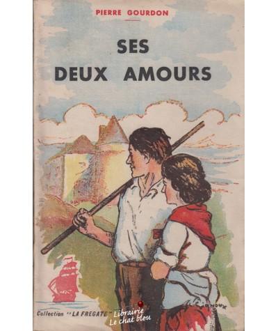 """Ses deux amours (Pierre Gourdon) - Collection """"La Frégate"""" N° 10"""