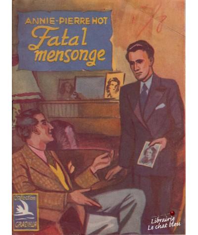 Fatal mensonge (Annie-Pierre Hot) - Collection Graziella