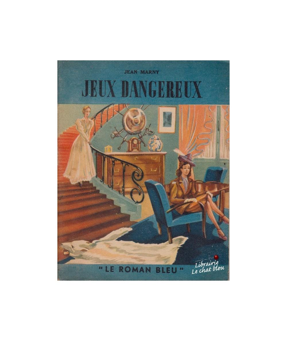 "Jeux dangereux (Jean Marny) - ""Le Roman Bleu"""