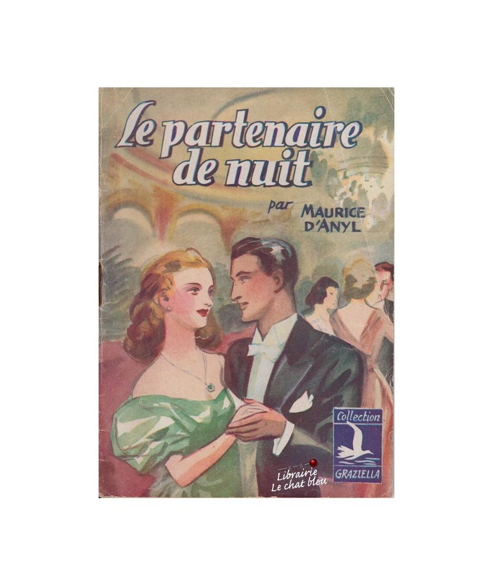 Le partenaire de nuit (Maurice d'Anyl) - Collection Graziella