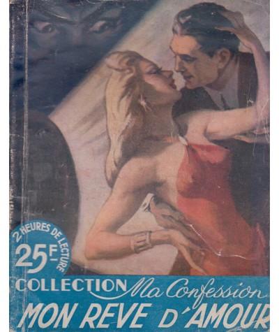 Mon rêve d'amour (Jeanne Bernard) - Ma Confession