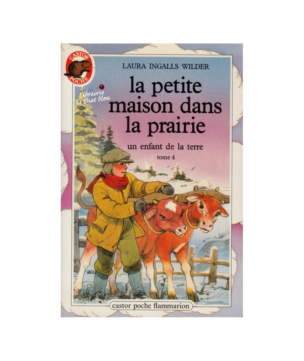 N° 146 - La petite maison dans la prairie (Laura Ingalls Wilder), Tome 4 - Castor Poche