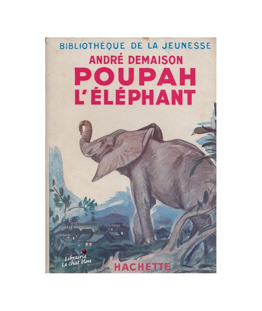 Poupah l'éléphant et autres histoires de bêtes qu'on dit sauvages par André Demaison