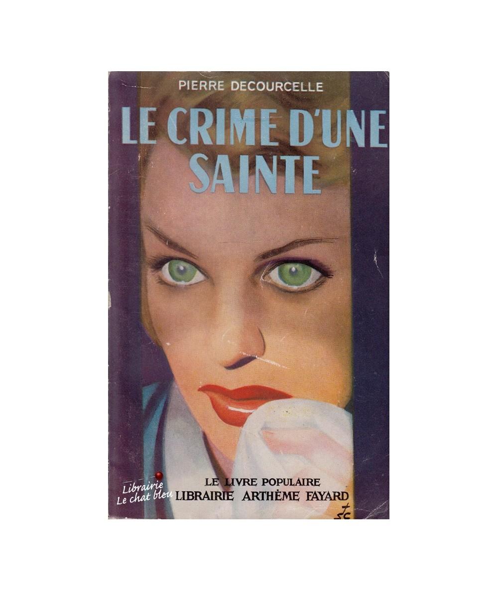 N° 2 - Le crime d'une sainte (Pierre Decourcelle) - Le Livre Populaire