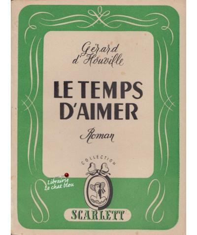 Le temps d'aimer (Gérard d'Houville) - Collection Scarlett