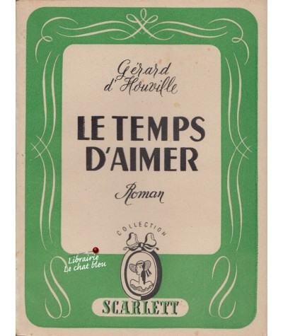 Le temps d'aimer (Gérard d'Houville) - Collection Scarlett
