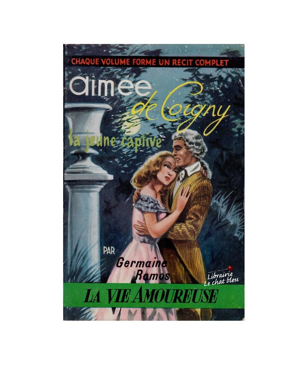 N° 30 - Aimée de Coigny, la jeune captive (Germaine Ramos) - La Vie Amoureuse