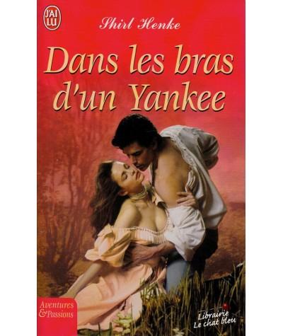 Dans les bras d'un Yankee (Shirl Henke) - J'ai lu N° 7494