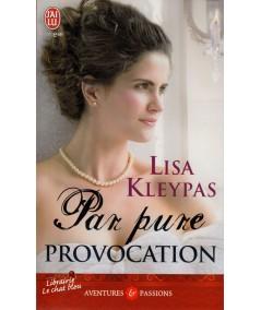 Par pure provocation (Lisa Kleypas) - J'ai lu N° 3945