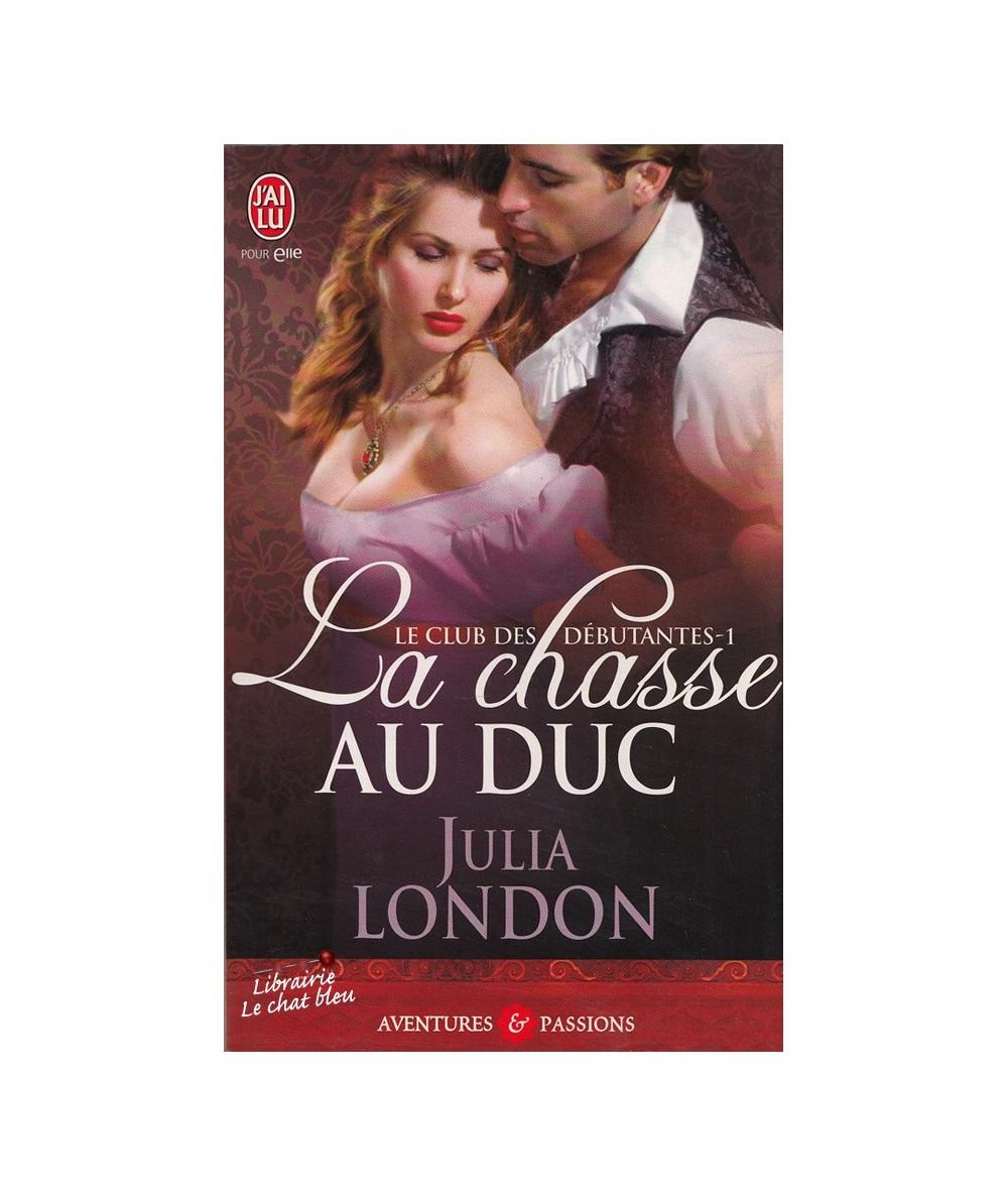N° 8787 - La chasse au duc (Julia London) - Tome 1. Le club des débutantes