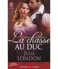 La chasse au duc (Julia London) - Tome 1. Le club des débutantes - J'ai lu N° 8787