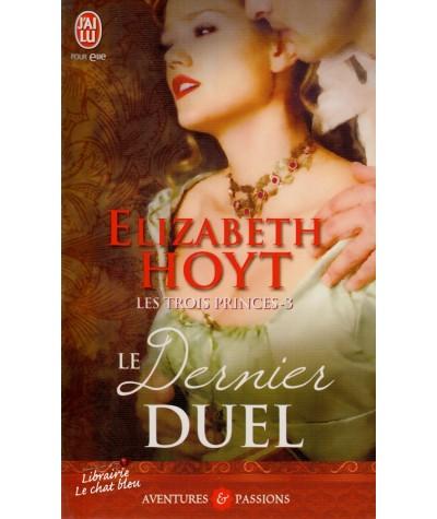 N° 8986 - Le dernier duel (Elizabeth Hoyt) - Tome 3. Les trois princes