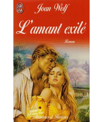 L'amant exilé (Joan Wolf) - J'ai lu N° 4916